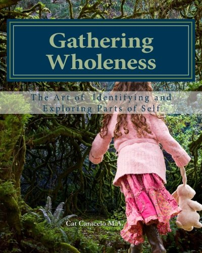 9780615905662: Gathering Wholeness: The Art of Identifying and Exploring Parts of Self