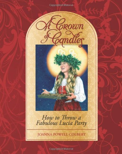 9780615906157: A Crown of Candles: How to Throw a Fabulous Lucia Party