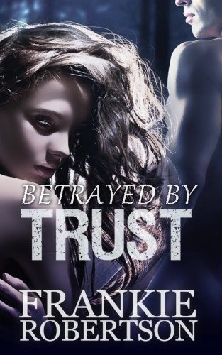9780615906393: Betrayed By Trust: A Celestial Affairs Novel