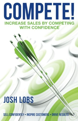 9780615906706: Compete!: Increase $ales by Competing with Confidence