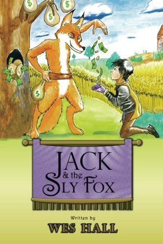9780615907611: Jack and the Sly Fox: A Tale About Discovering Your Treasures Within
