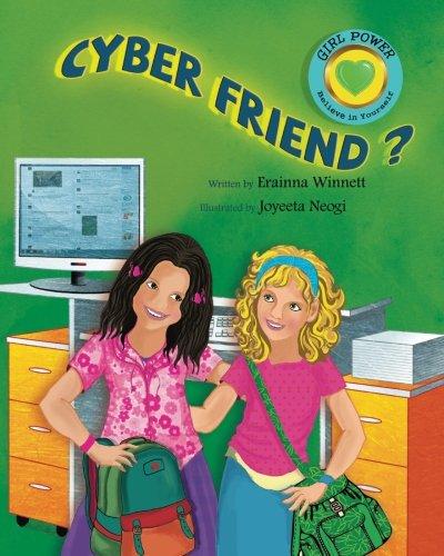 9780615907727: Cyber Friend? (GIRL POWER: Believe in Yourself)