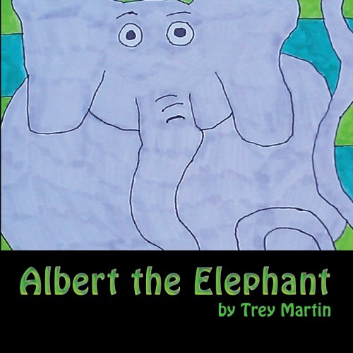 9780615908601: Albert the Elephant: A Tale of Difference, Disability, Bullying, and a Bold Resolution to Fit In