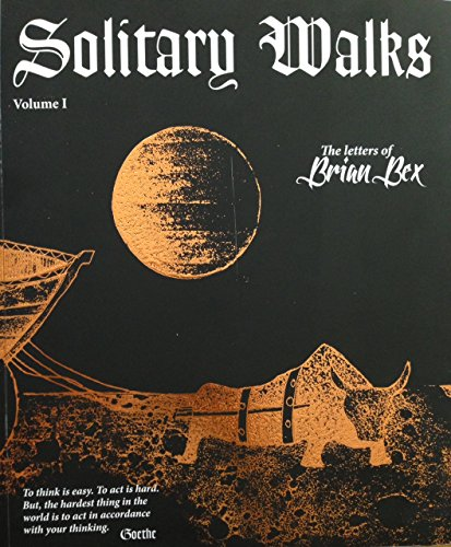 9780615908991: Solitary Walks: The Letters of Brian Bex