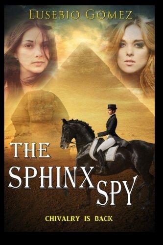 The Sphinx Spy: Chivalry Is Back: Eusebio Gomez