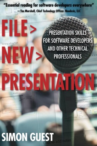 File New Presentation: Presentation Skills for Software Developers and Other Technical ...