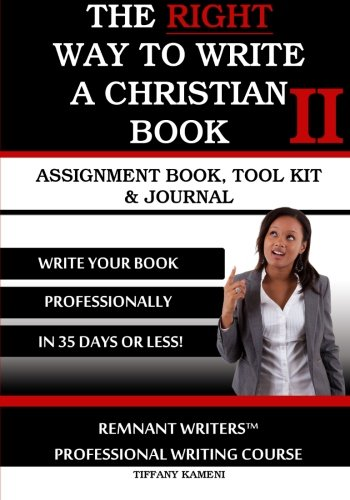 9780615910819: The Right Way to Write a Christian Book II: Assignment Book, Tool Kit & Journal