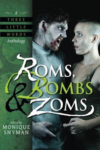 Roms, Bombs & Zoms (A Three Little: Monique Snyman; Michelle