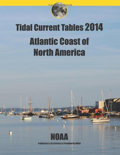 Tidal Current Tables 2014: Atlantic Coast of North America: Noaa