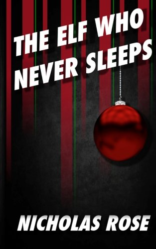 9780615911243: The Elf Who Never Sleeps