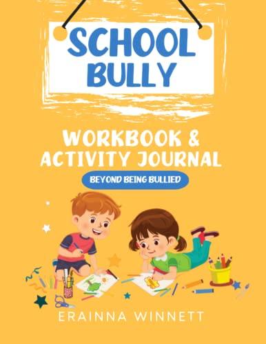 Beyond Being Bullied Helping Kids Heal Series: Erainna Winnett
