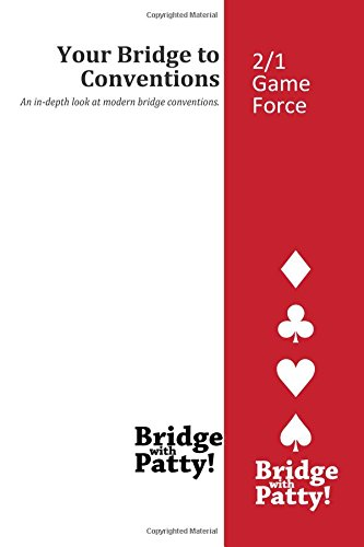 2/1 Game Force (Your Bridge to Conventions): Patty Tucker