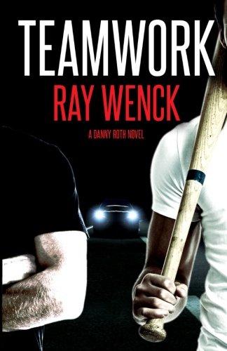 9780615911854: Teamwork (A Danny Roth Novel) (Volume 2)