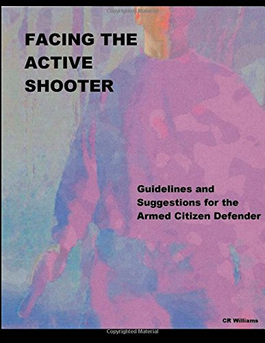 9780615912691: Facing The Active Shooter: Guidelines for the Armed Citizen Defender