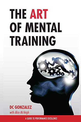 9780615913544: The Art of Mental Training: A Guide to Performance Excellence