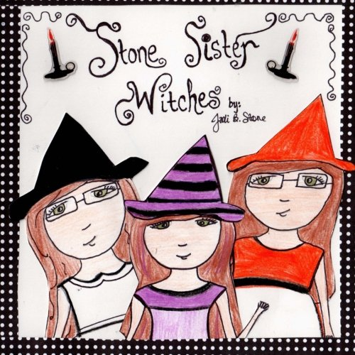 9780615914749: The Stone Sister Witches