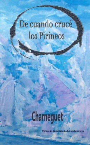 9780615915029: De cuando crucé los Pirineos
