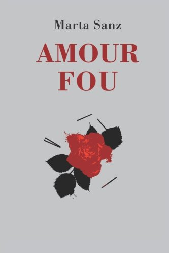 9780615915210: Amour Fou (Spanish Edition)