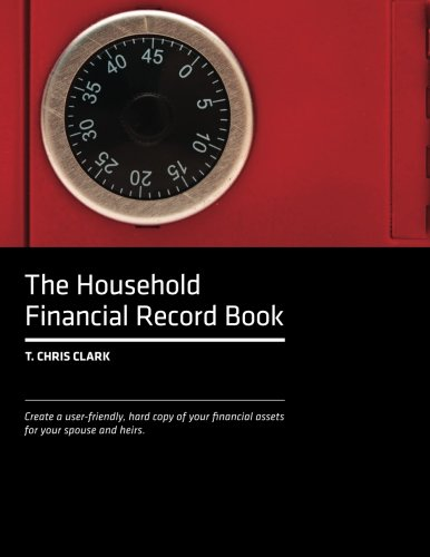 9780615915302: The Household Financial Record Book: Create a user-friendly, hard copy listing of your financial assets for your spouse and heirs.