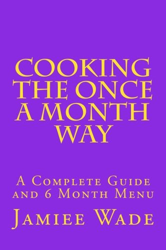 9780615915630: Cooking the Once a Month Way