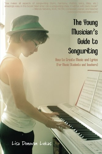 9780615915715: The Young Musician's Guide to Songwriting: How to Create Music & Lyrics