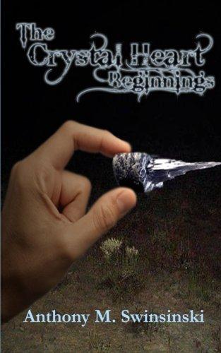 9780615916569: The Crystal Heart: Beginnings: Volume 1
