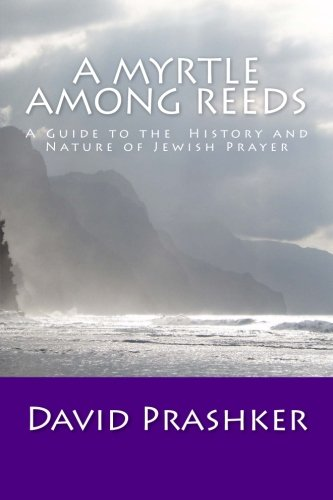 9780615917665: A Myrtle Among Reeds: A Guide to the History and Nature of Jewish Prayer
