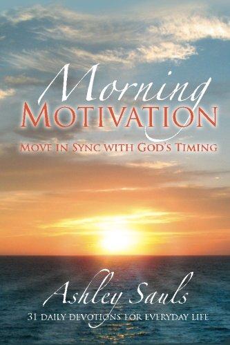 Morning Motivation: Rejuvination for the Journey: Ashley N Sauls