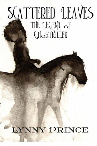 9780615918099: Scattered Leaves: The Legend of Ghostkiller (The Ghostkiller Trilogy) (Volume 1)