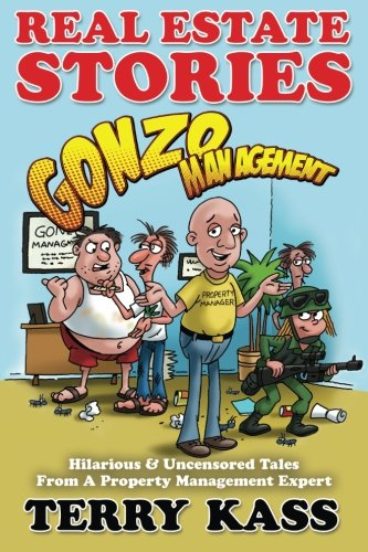 Real Estate Stories: Gonzo Management: Hilarious and: Kass, Terry