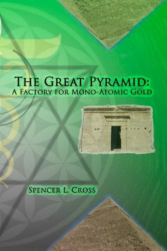 9780615919768: The Great Pyramid: A Factory for Mono-Atomic Gold