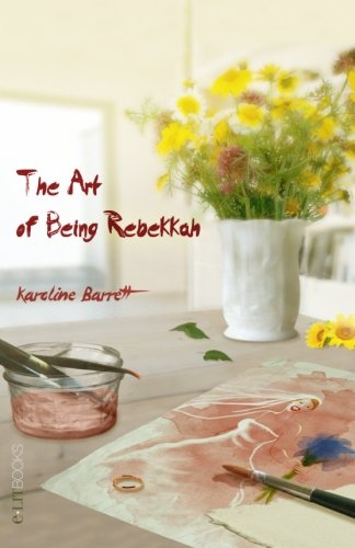 9780615920566: The Art of Being Rebekkah
