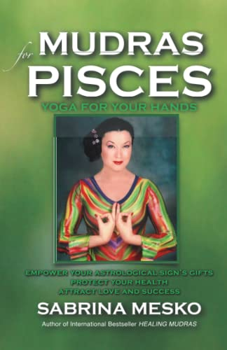9780615920887: Mudras for Pisces: Yoga for your Hands: 12 (Mudras for Astrological Signs)