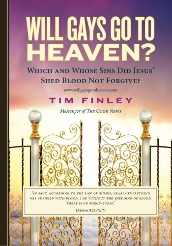 Will Gays Go to Heaven?: Which and: Tim Finley