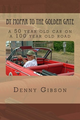 By Mopar to the Golden Gate: Denny Gibson