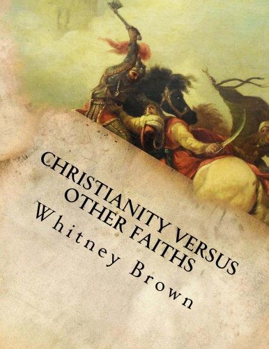 9780615922218: Christianity versus Other Faiths