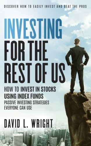 9780615922249: Investing For The Rest Of Us: How To Invest In Stocks Using Index Funds: Passive Investing Strategies Everyone Can Use