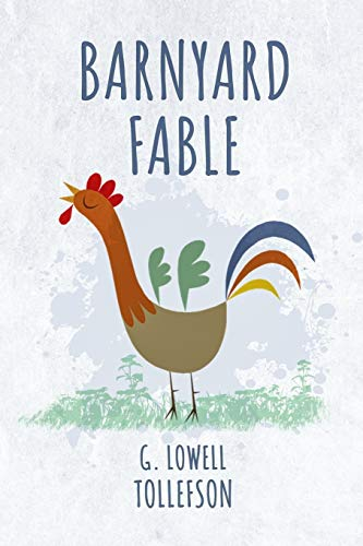 Barnyard Fable: Lowell Tollefson