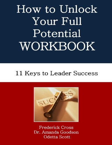 9780615922348: How to Unlock Your Full Potential Workbook: Eleven Keys to Leader Success