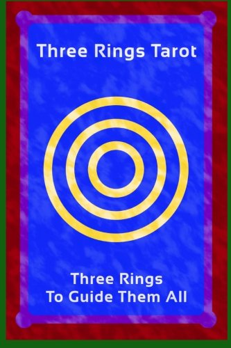 Three Rings Tarot: Three Rings To Guide Them All: Mr. Worden Franklin Morrison