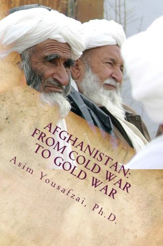 9780615923093: Afghanistan: From Cold War to Gold War
