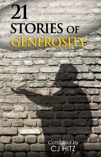 9780615923109: 21 Stories of Generosity: Real Stories to Inspire a Full Life (A Life of Generosity) (Volume 2)