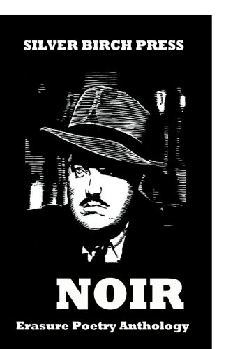 9780615924137: Noir Erasure Poetry Anthology (Silver Birch Press Anthologies) (Volume 5)