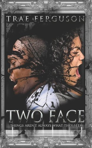 Two Face: Things Aren't Always What They Seem: Ferguson, Trae