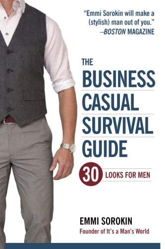 9780615925134: The Business Casual Survival Guide: 30 Looks for Men