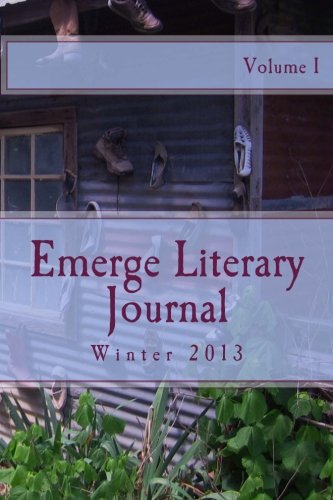 9780615925370: Emerge Literary Journal (Winter 2013) (Volume 1)