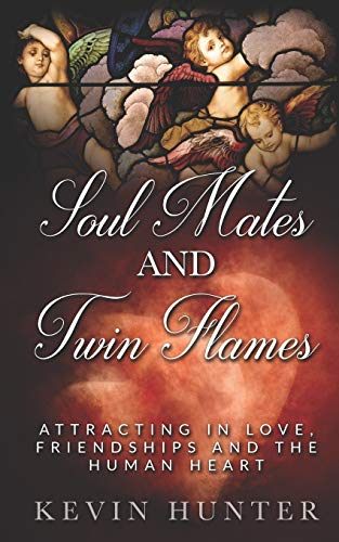 9780615925677: Soul Mates and Twin Flames: Attracting in Love, Friendships and the Human Heart