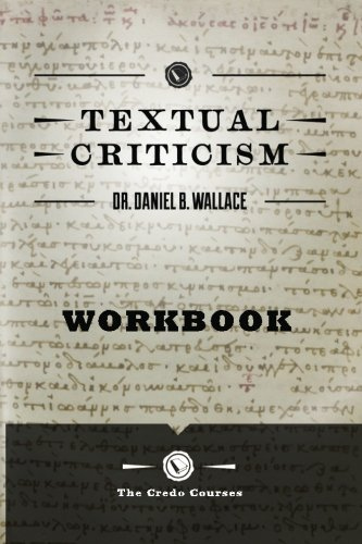 9780615927121: Textual Criticism: Workbook (The Credo Courses) (Volume 1)