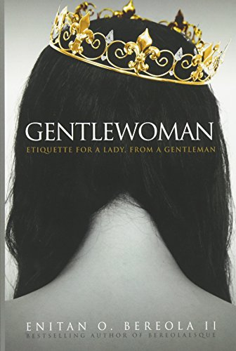 9780615927770: Gentlewoman: Etiquette for a Lady, from a Gentleman (BEREOLAESQUE)