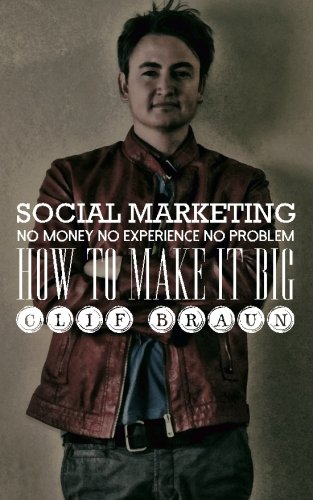 9780615927794: Social Marketing: No Money No Experience No Problem